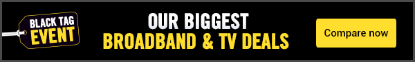 Our Biggest Broadband & TV Deals - Black Tag Event