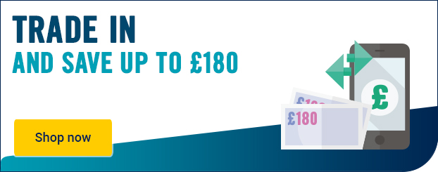 Trade-in and save up to £180