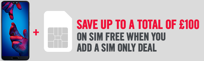 Save Up To £200 On SIM Free When You Add A SIM Only Deal