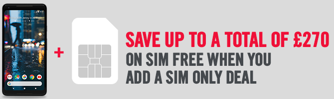 Save Up To £270 On SIM Free When You Add A SIM Only Deal