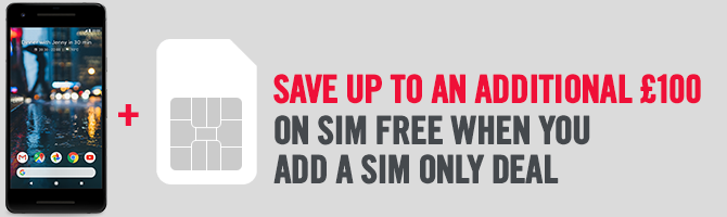 Save Up To £150 On SIM Free When You Add A SIM Only Deal