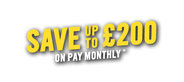 Save Up To £200 On Pay Monthly