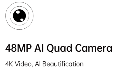 48MP AI Quad Camera - 4K Video , AI Beautification